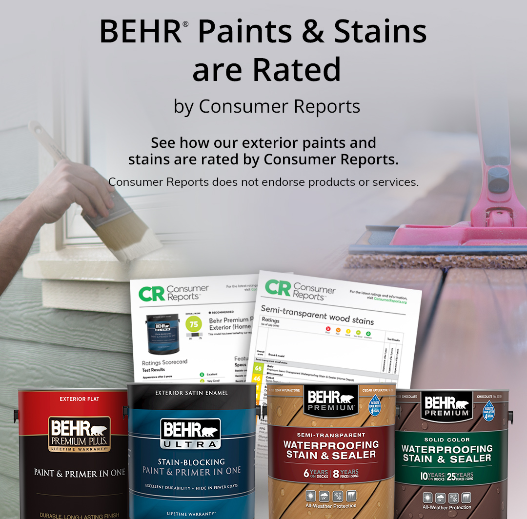 Mobile sized version of image of house siding and deck, with 1 gal cans of Premium Plus Exterior Flat paint, Ultra Exterior Satin Enamel paint, Behr Premium Semi-Transparent Waterproofing Stain, and Behr Premium Solid Color Waterproofing stain in the forefront. Two images of Consumer Reports findings are also showcased on image. See how Behr Exterior Paints and Stains are rated by Consumer Reports.
