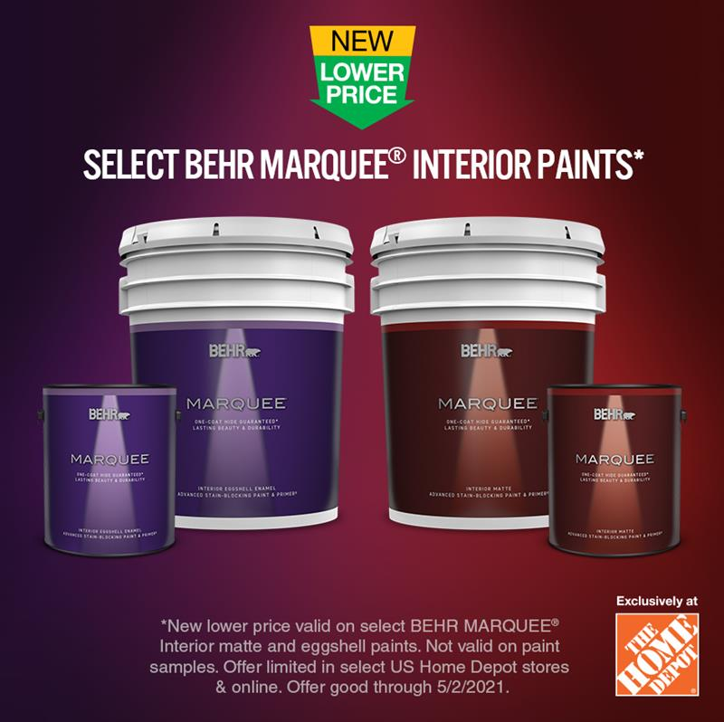 New Lower Price promotion on select MARQUEE Interior matte and eggshell paints until May 2, 2021.