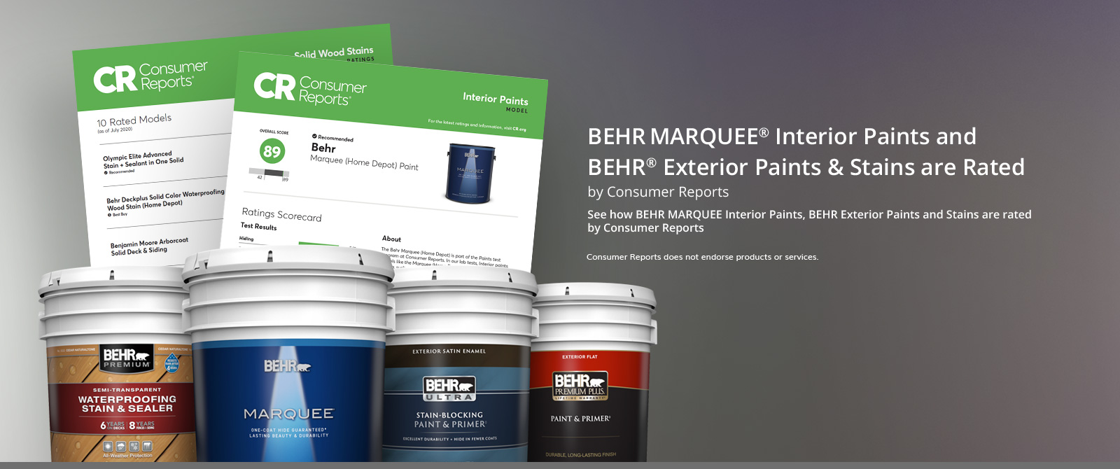 BEHR Paints & Stains are Rated by Consumer Reports.