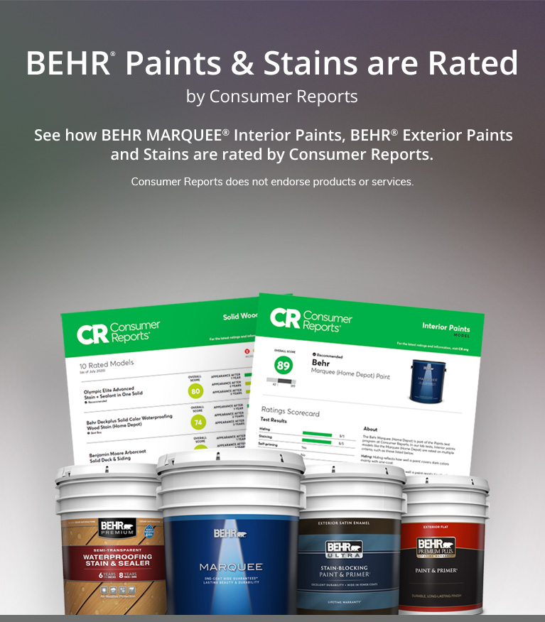 Mobile view BEHR Paints & Stains are Rated by Consumer Reports