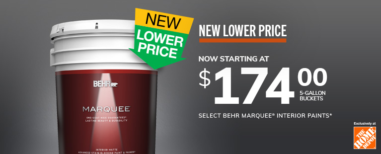 New Lower Price Now Starting At $174 per gallon - Select BEHR MARQUEE Interior Paints